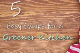 5 easy swaps for a greener kitchen